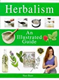 img - for Herbalism: An Illustrated Guide (Illustrated Guides) by Non Shaw (2000-12-26) book / textbook / text book