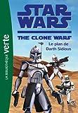 Star Wars Clone Wars 07 - Le plan de Darth Sidious