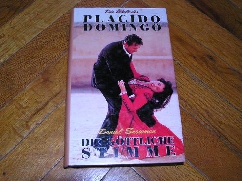 Die göttliche Stimme. Die Welt des Placido Domingo