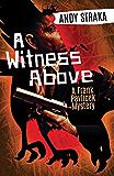 A Witness Above: A Frank Pavlicek Mystery