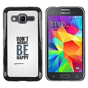 Stuss Case / Funda Carcasa protectora - NO SE PREOCUPE SEA FELIZ - Samsung Galaxy Core Prime