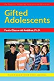 img - for Gifted Adolescents: The Practical Strategies Series in Gifted Education by Karnes Ph.D. Frances Stephens Ph.D. Kristen Olszewski-Kubilius Ph.D. Paula (2009-10-01) Paperback book / textbook / text book