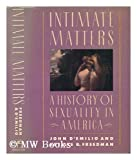 Intimate Matters : A History of Sexuality in America, D'Emilio, John and Freedman, Estelle B., 0060158557
