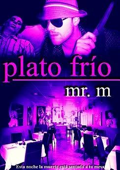 Plato Frío (Spanish Edition) by [Mr. M]