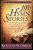 img - for 101 More Hymn Stories: The Inspiring True Stories Behind 101 Favorite Hymns by Kenneth W. Osbeck (2013-10-14) book / textbook / text book