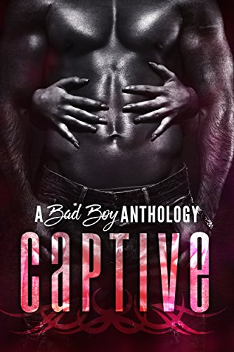 Captive: A Bad Boy Romance Anthology (Alpha Collection Book 2) by [Rowena, Tanner, Natasha, Clarke, Amelia, Gold, Lexi, Brice, Leanne, Towers, Terry]