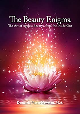 The Beauty Enigma - The Art of Ageless Beauty...from the Inside Out
