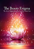img - for The Beauty Enigma - The Art of Ageless Beauty...from the Inside Out book / textbook / text book