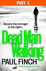 Dead Man Walking (Part 3 of 3)