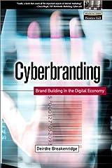 Cyberbranding: Brand Building in the Digital Economy by Deirdre K. Breakenridge (2001-05-11) Hardcover