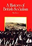 img - for A History of British Socialism (Socialist Classics) by Max Beer (1984-12-01) book / textbook / text book