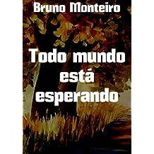 Todo mundo está esperando (Portuguese Edition)
