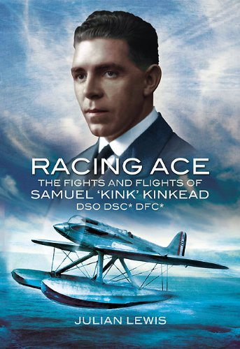 Racing Ace  - WW1 Flying Ace: The Fights and Flights of 'Kink' Kinkead DSO, DSC*, DFC*