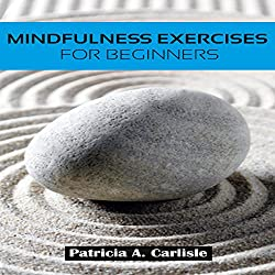 Mindfulness Exercises for Beginners