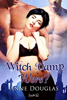 Witch Vamp Were? (Huntingdawn 2) by [Douglas, Anne]