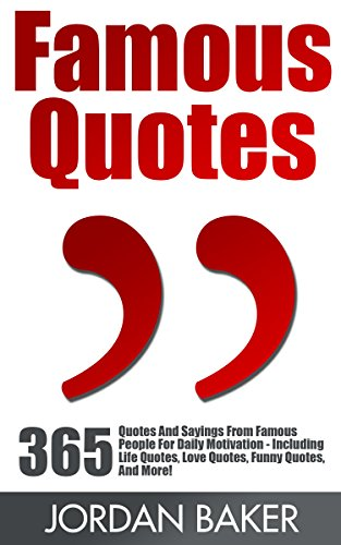 Amazon Com Famous Quotes 365 Quotes And Sayings From Famous People