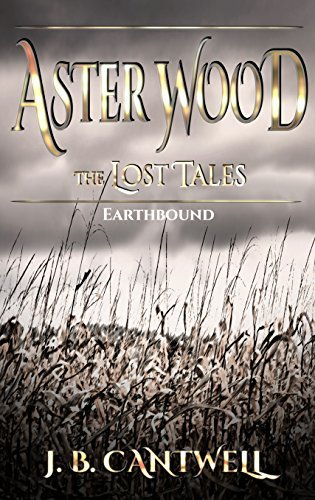 Aster Wood The Lost Tales: Earthbound (Aster Wood)