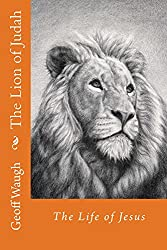 The Lion of Judah (3) The Life of Jesus: The Life of Jesus