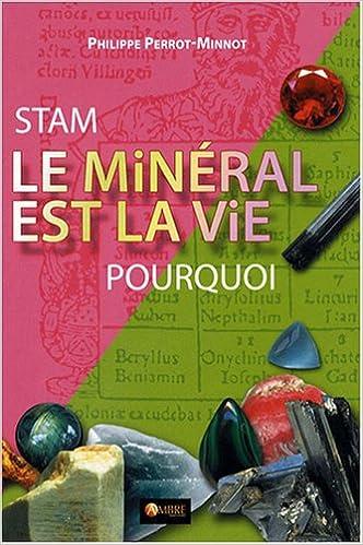 Lire en ligne Stam, le minéral est la vie, pourquoi pdf epub