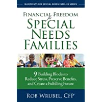 Image for Financial Freedom for Special Needs Families: 9 Building Blocks to Reduce Stress, Preserve Benefits, and Create a Fulfilling Future