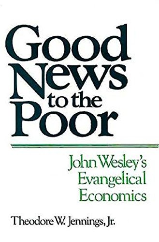 Good News to the Poor: John Wesley