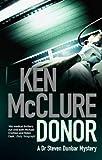 img - for Donor: 1: A Dr. Steven Dunbar Thriller book / textbook / text book