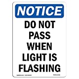 OSHA Notice Sign - Do Not Pass When Light is Flashing | Choose from: Aluminum, Rigid Plastic Or Vinyl Label Decal | Protect Your Business, Construction Site, Warehouse & Shop Area |  Made in The USA