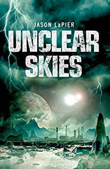 Unclear Skies (The Dome Trilogy, Book 2) by [LaPier, Jason]