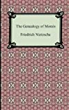 On the Genealogy of Morals, Friedrich Wilhelm Nietzsche, 1420928767