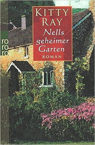 Nells Geheimer Garten Kitty Ray 9783499232381 Amazoncom Books
