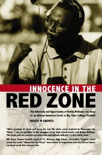 - Innocence in the Red Zone: The Adversity and Opportunity of Bobby Williams: the Story of an African-American Coach in Big Time College Football