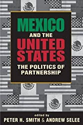 Mexico and the United States: The Politics of Partnership
