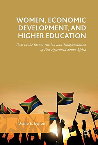 Women, Economic Development, and Higher Education: Tools in the Reconstruction and Transformation of Post-Apartheid Sout