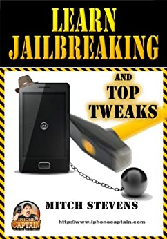 Learn Jailbreaking and Top Tweaks by [Stevens, Mitch]