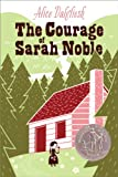Front cover for the book The Courage of Sarah Noble by Alice Dalgliesh