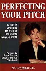 Perfecting Your Pitch: 10 Proven Strategies For Winning The Clients Everyone Wants