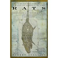 Rats: Observations on the History & Habitat of