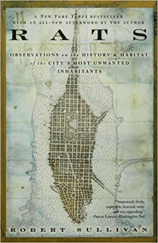 Rats: Observations on the History and Habitat of the City's
