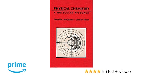 Physical chemistry a molecular approach donald a mcquarrie john physical chemistry a molecular approach donald a mcquarrie john d simon 8601421620574 amazon books fandeluxe Choice Image