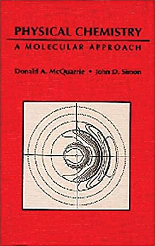 Physical chemistry a molecular approach donald a mcquarrie john physical chemistry a molecular approach 1st edition fandeluxe Choice Image