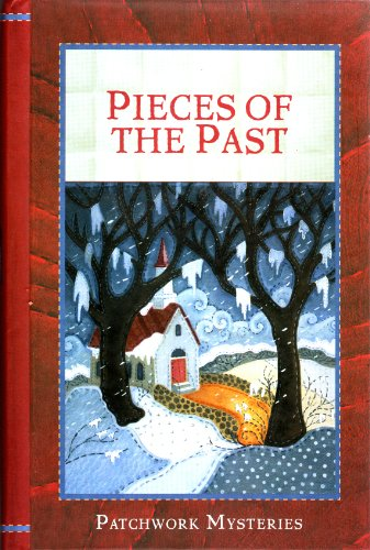 Pieces of the Past Patchwork Mysteries, Vol 6)