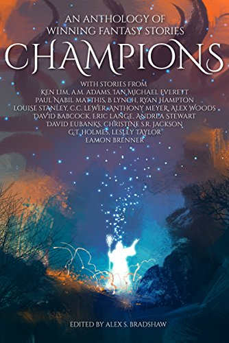 Champions: An Anthology of Winning Fantasy Stories