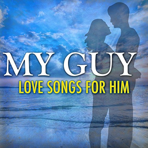 My Guy: Love Songs For Him
