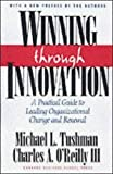 winning through innovation a practical guide to leading organizational change and renewal