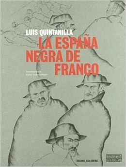 España negra de Franco, la: Amazon.es: Quintanilla, Luis: Libros