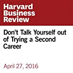 Don't Talk Yourself out of Trying a Second Career | Larry Smith