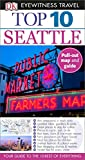Top 10 Seattle (Eyewitness Top 10 Travel Guide)