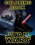 STAR WARS Coloring Book: Great Activity Book for All Ages, Han Solo, Darth Vader, Yoda, Princess Leia, Luke Skywalker, R2-D2, Rey, Obi-Wan Kenobi, BB-8, Darth Maul etc.