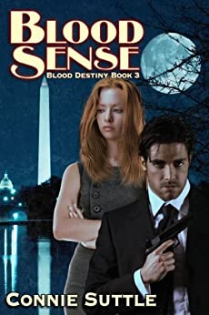 Blood Sense: Blood Destiny, Book 3 by [Suttle, Connie]