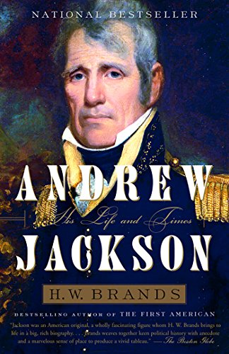 Andrew Jackson: His Life and Times (People Involved In The War Of 1812)